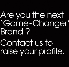 Are you the next 'Game-Changer' Brand?